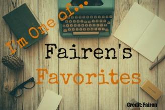 I'M one of Fairen's Favorites